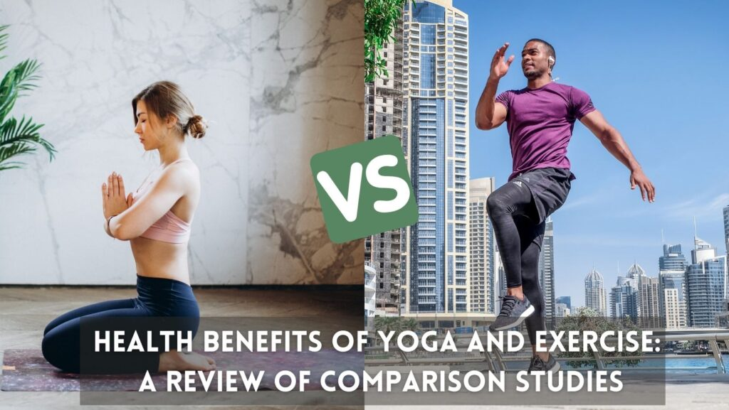 Health benefits of yoga and exercise: a review of comparison studies