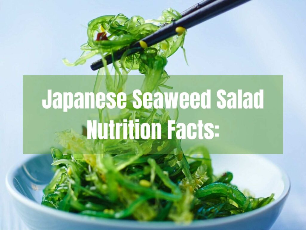 Japanese Seaweed Salad Nutrition Facts