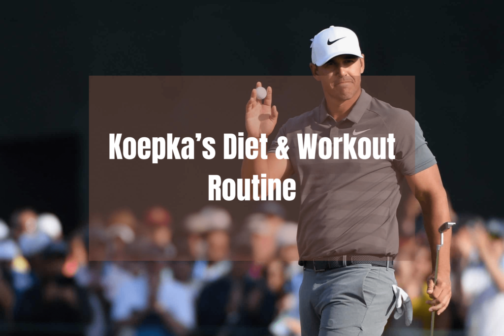 brooks Koepka's Diet & Workout Routine weight loss