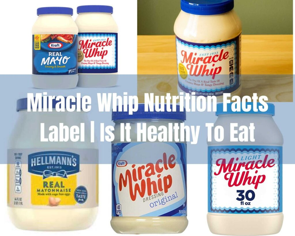 Miracle Whip Nutrition Facts Label | Is It Healthy To Eat