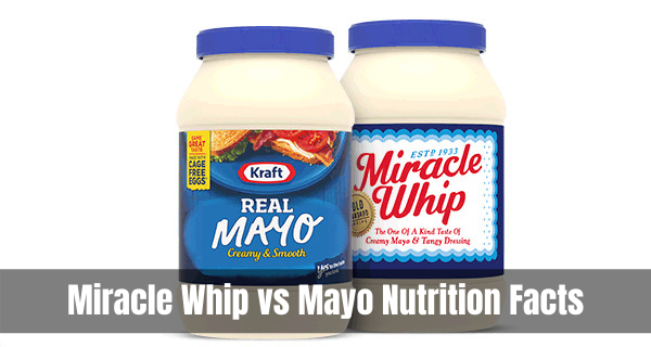 Miracle Whip vs Mayo Nutrition Facts