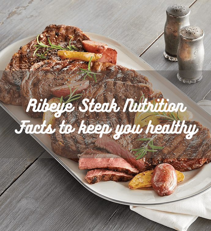 Ribeye Steak Nutrition Facts to keep you healthy