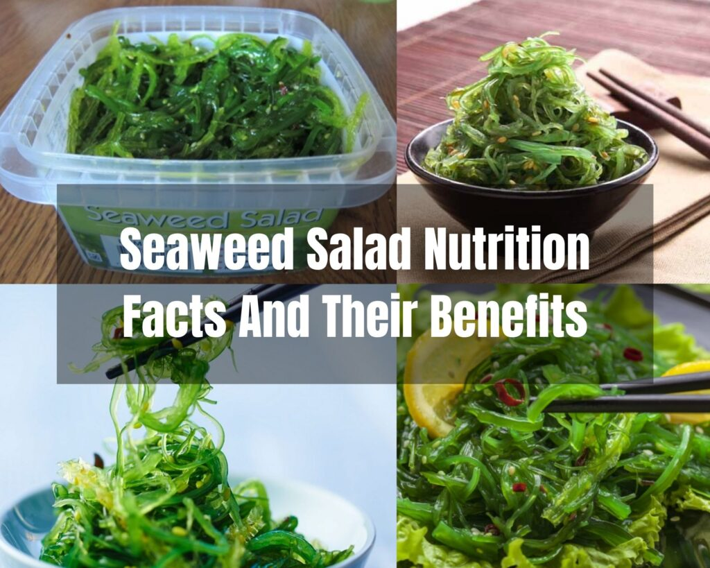 Seaweed Salad Nutrition Facts And Their Benefits