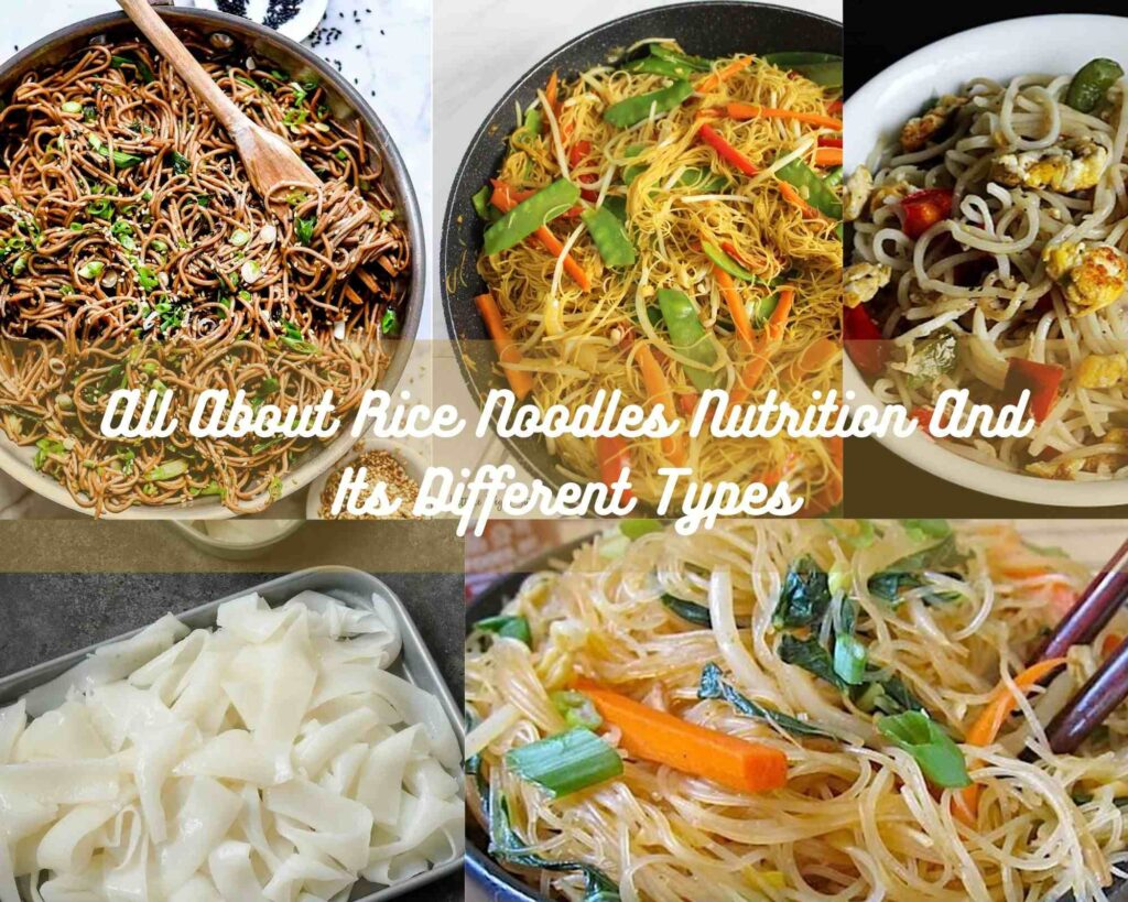 All About Rice Noodles Nutrition And Its Different Types