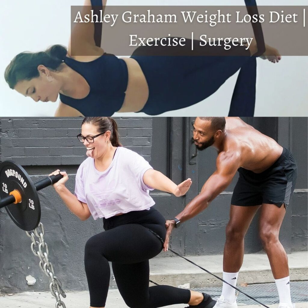 Ashley Graham Weight Loss Diet   Exercise   Surgery