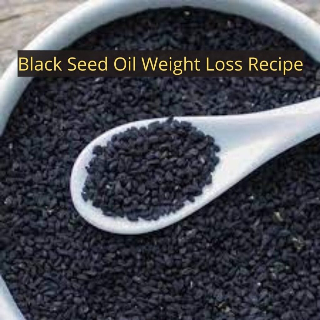 Black Seed Oil Weight Loss Recipe