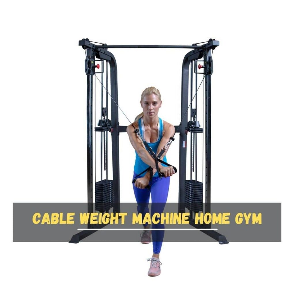 Cable Weight Machine Home