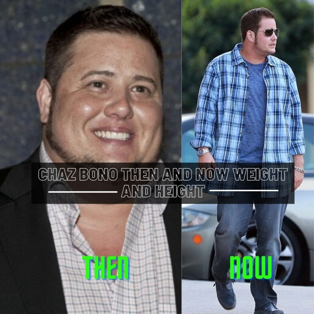 Chaz Bono then and now weight and height