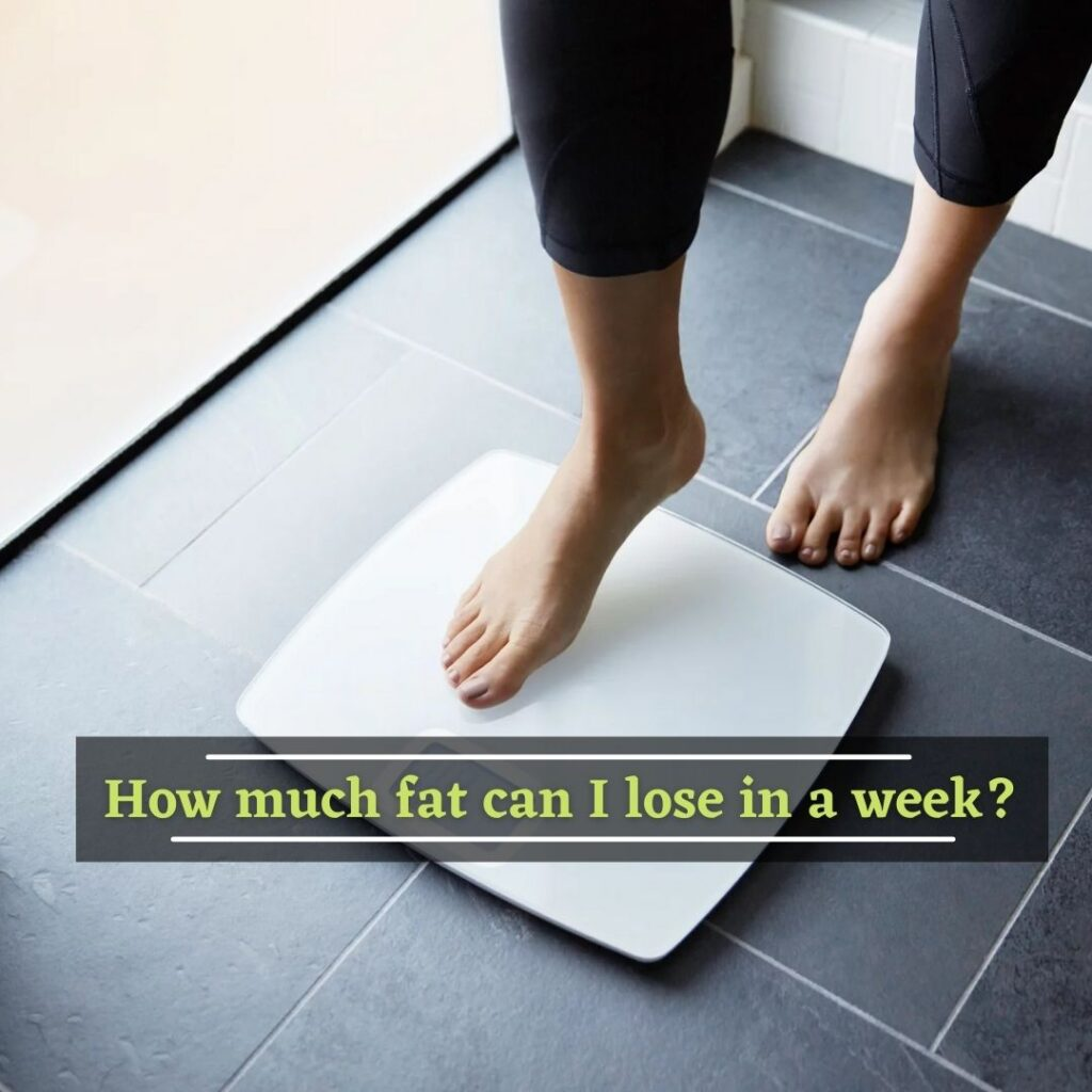 How much fat can I lose in a week?