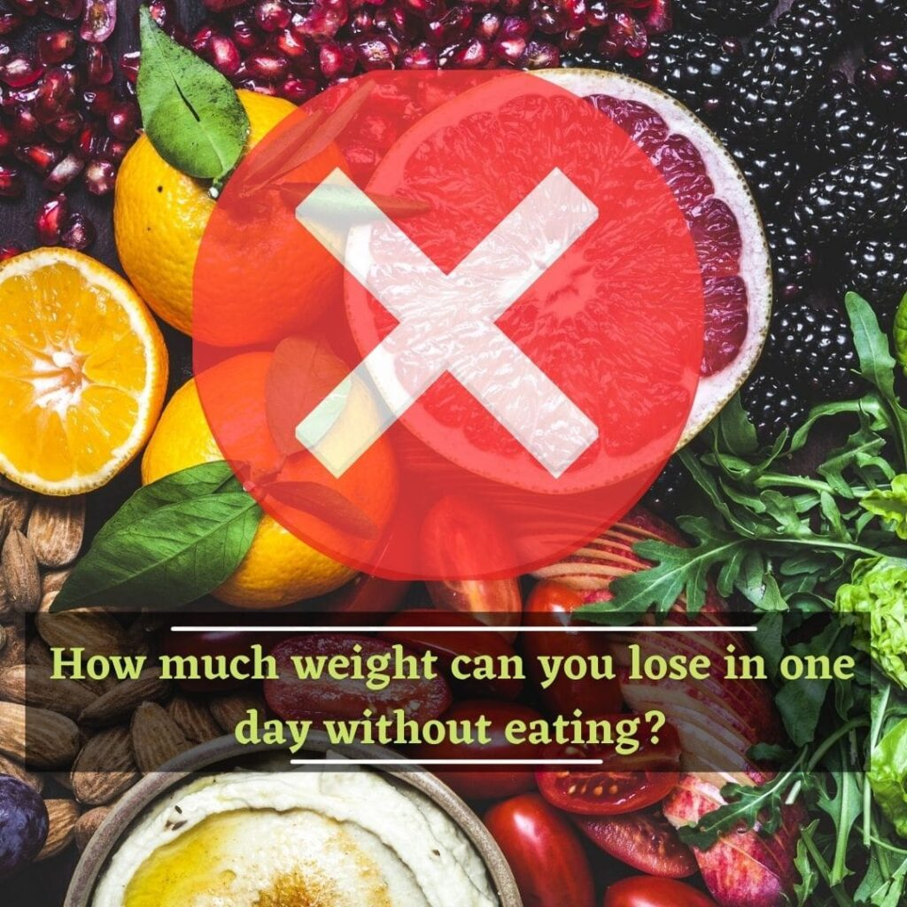 How much weight can you lose in one day without eating
