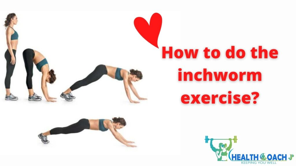 How to do the inchworm exercise