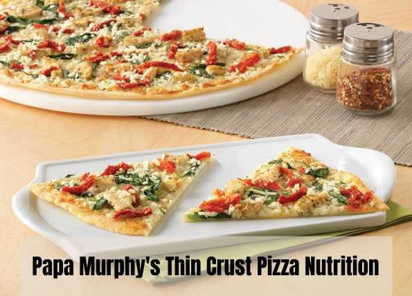 Take 'n' Bake: Papa Murphy's Thin Crust Pizza Nutrition Facts