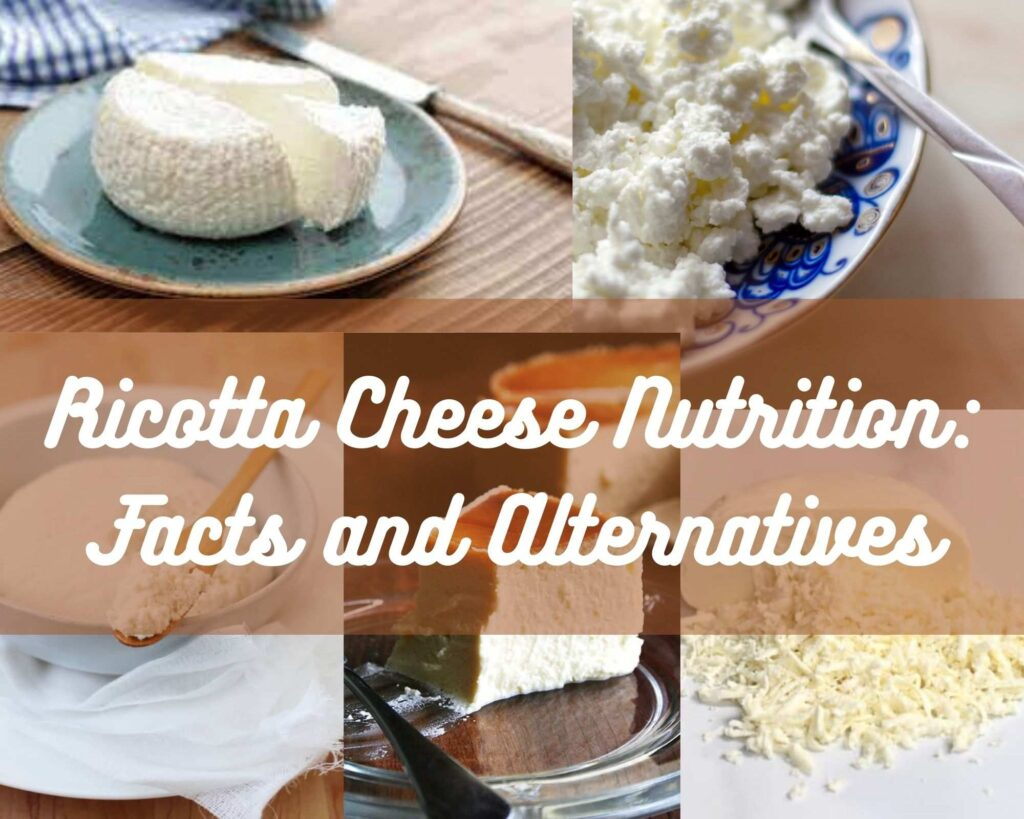Ricotta Cheese Nutrition: Facts and Alternatives