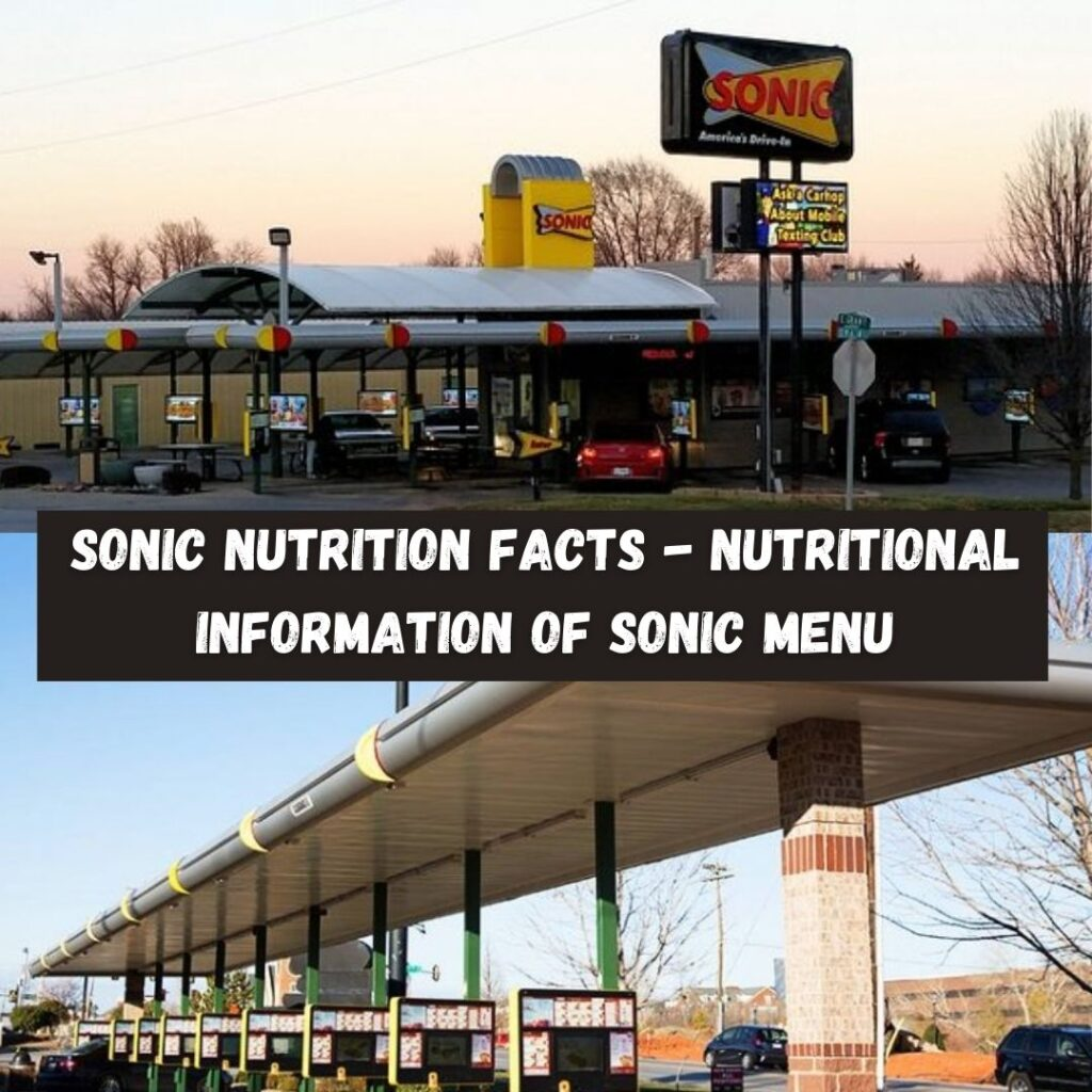 Sonic Nutrition Facts - Nutritional Information of Sonic Menu