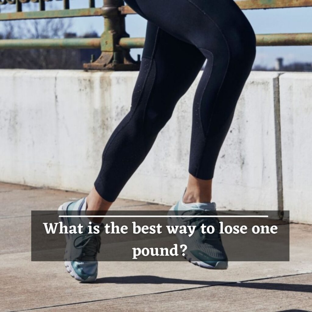 What is the best way to lose one pound