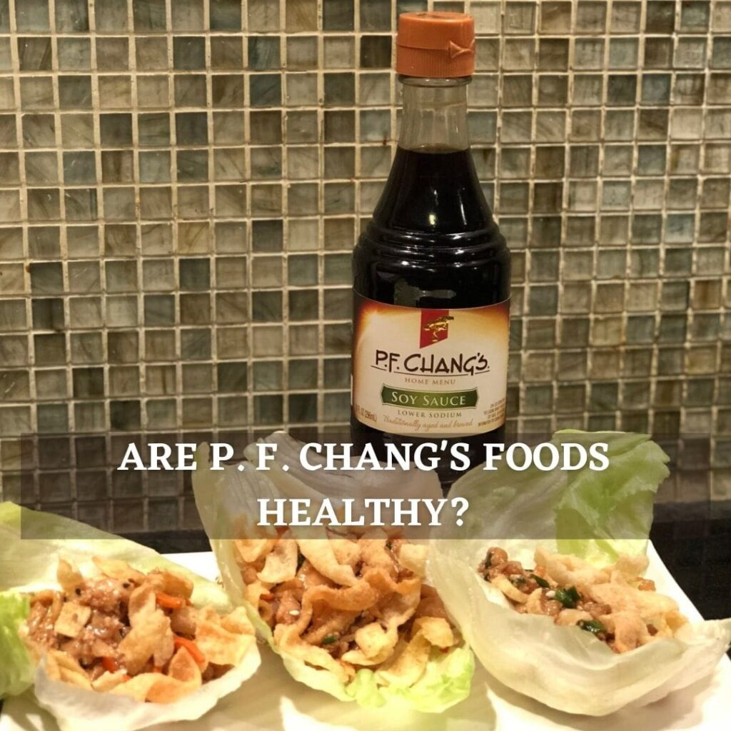 ARE pf chang's nutrition FOODS HEALTHY?