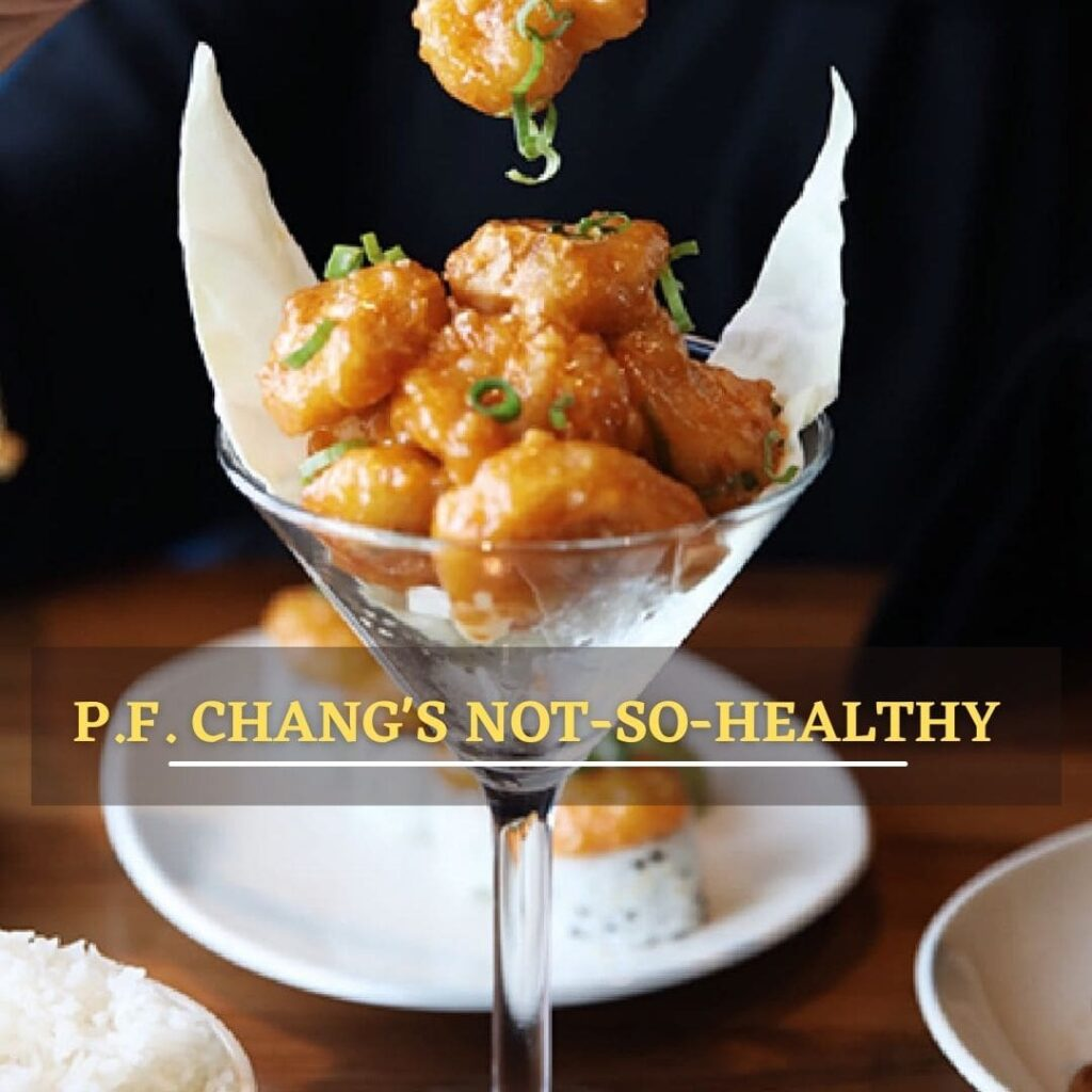pf chang's nutrition NOT-SO-HEALTHY OPTIONS