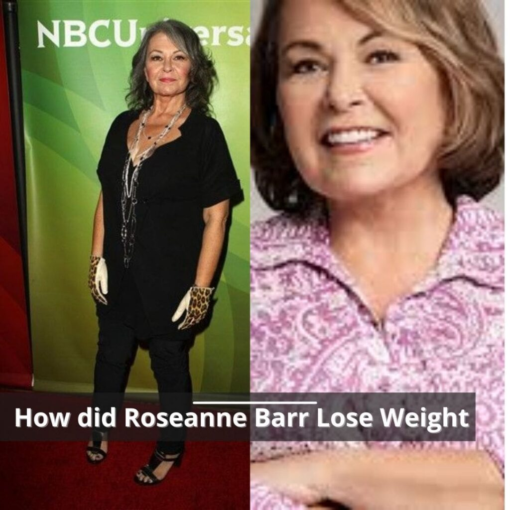 How did Roseanne Barr Lose Weight