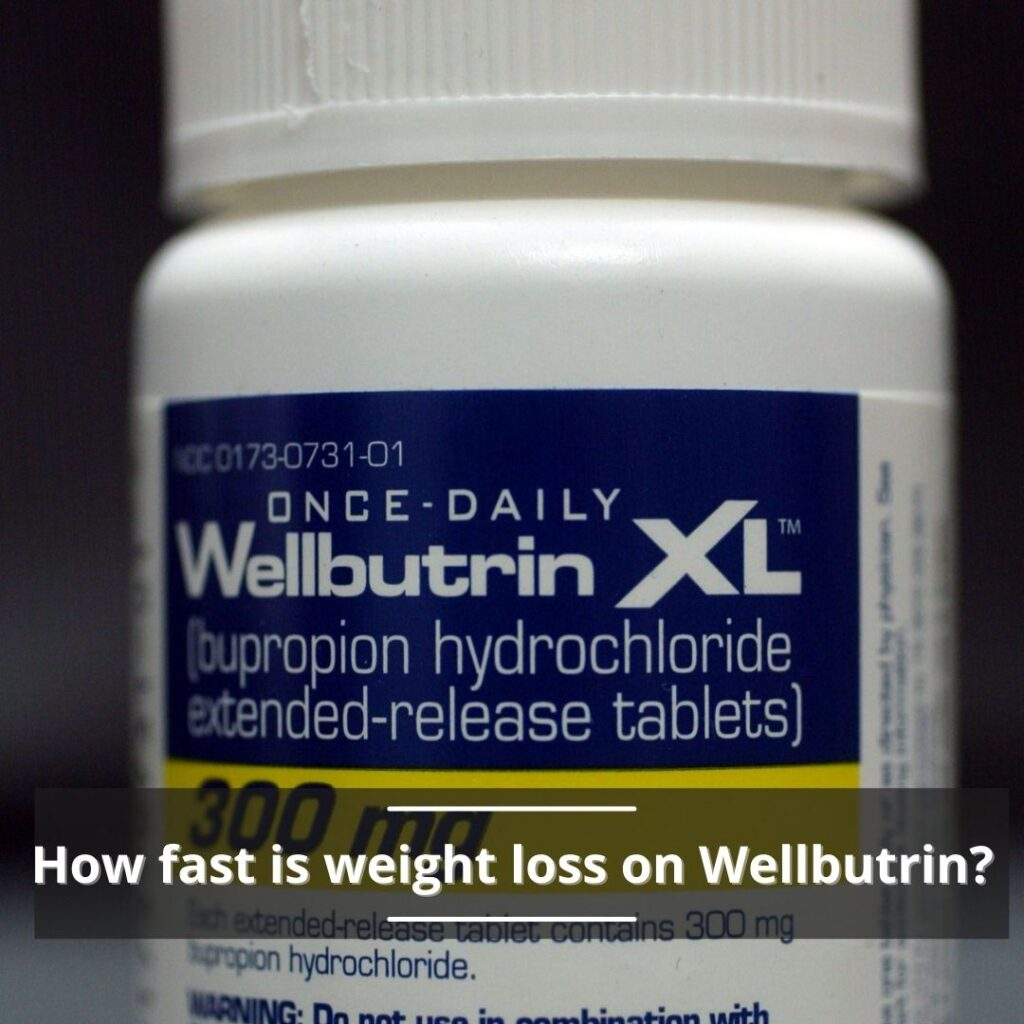 How fast is weight loss on Wellbutrin