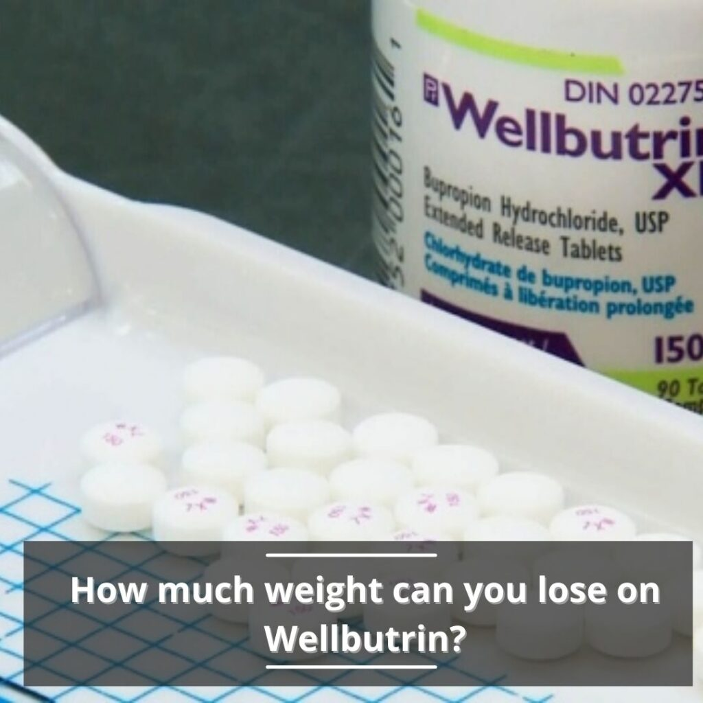 How much weight can you lose on Wellbutrin